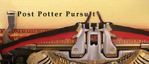 M.J.'s Blog: Post Potter Pursuit